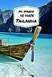 Mi diario de viaje TAILANDIA: Diario de viajes creativo, planificación de viajes, recuerdos y experiencias para salidas en vacaciones en Tailandia.