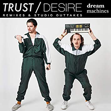 Trust/Desire (Remixes & Studio Outtakes)