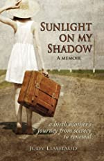 Sunlight on My Shadow: After years of secrecy, a pregnant teen's regretful story is brought to light