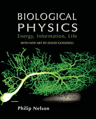Biological Physics: with New Art by David Goodsell