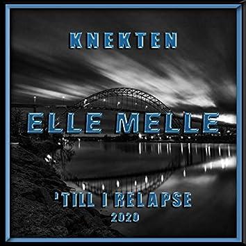 Elle Melle (Till I Relapse 2020)