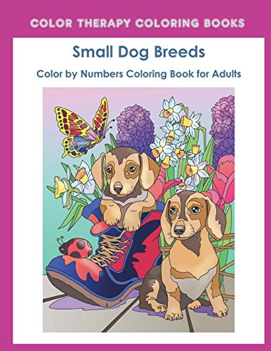 Color by Numbers Adult Coloring Book of Small Breed Dogs: An Easy...