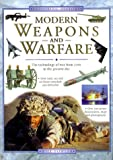 Modern Weapons and Warfare: The Technology of War from 1700 to the Present Day