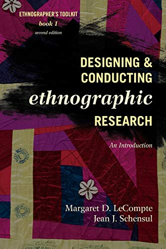 Designing and Conducting Ethnographic Research: An Introduction (Volume 1) (Ethnographer's Toolkit, Second Edition, 1)