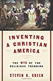 Image of Inventing a Christian America: The Myth of the Religious Founding