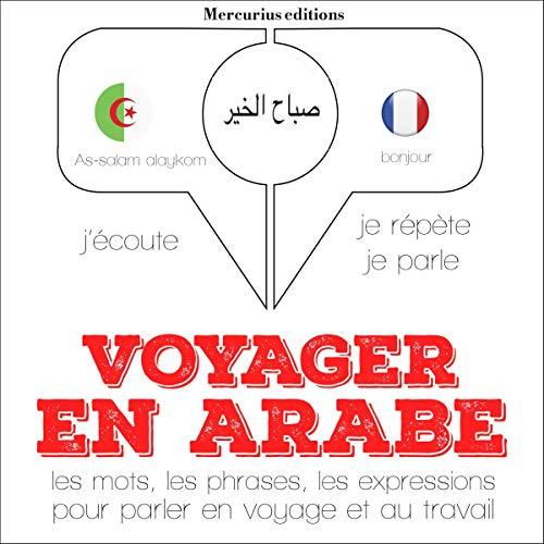 Couverture de Voyager en arabe, 300 phrases et expressions essentielles, 100 verbes les plus courants