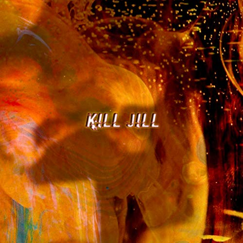 KillJill [Explicit]