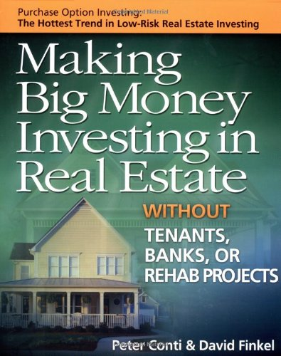 Real Estate Investing Books! - Making Big Money Investing in Real Estate: Without Tenants, Banks, or Rehab Projects