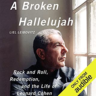 A Broken Hallelujah     Rock and Roll, Redemption, and the Life of Leonard Cohen              Written by:                                                                                                                                 Liel Leibovitz                               Narrated by:                                                                                                                                 Liel Leibovitz                      Length: 6 hrs and 42 mins     1 rating     Overall 4.0