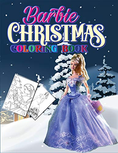 Barbie Christmas Coloring Book: Fun and Learning Barbie Christmas Holiday Activities and...