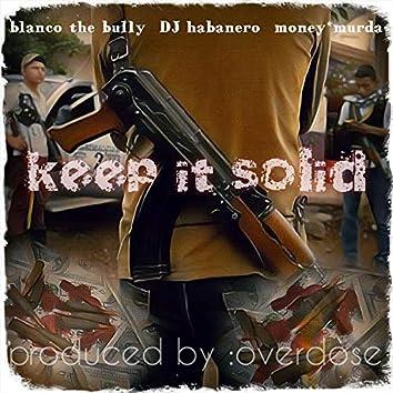 Keep It Solid (feat. Dj Habanero & Money Murda)