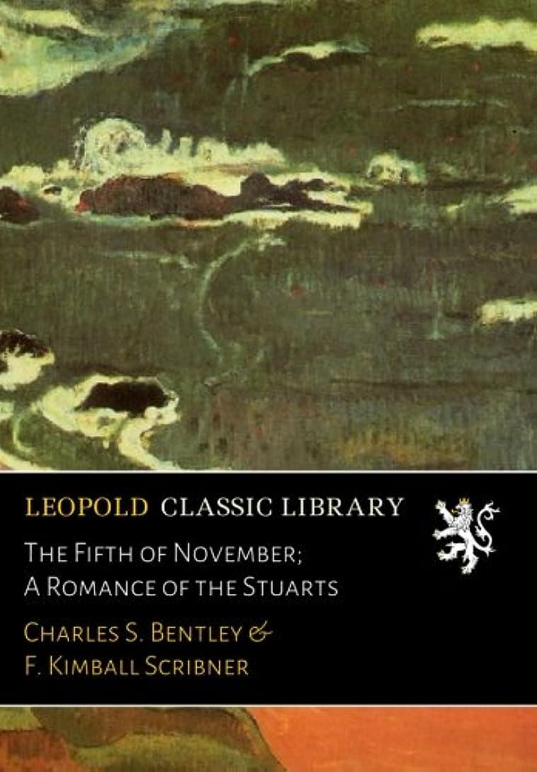 安西おじいちゃん国内のThe Fifth of November; A Romance of the Stuarts