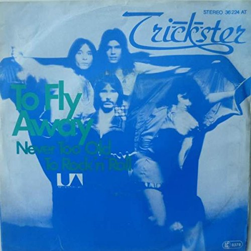 Trickster - To Fly Away / Never Too Old To Rock 'N' Roll - United Artists Records - 36 224 AT