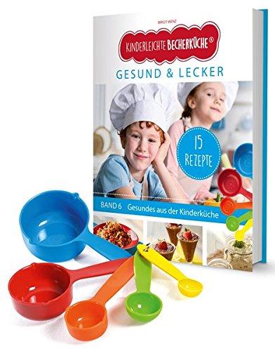 """Kinderleichte Becherküche - Gesund & Lecker (Band 6): Backset inkl. 5-teiliges Messbecher-Set, mit 15 Rezepten für die bewusste Ernährung, Original ... / Bekannt aus \""""Die Höhle der Löwen\"""")"""