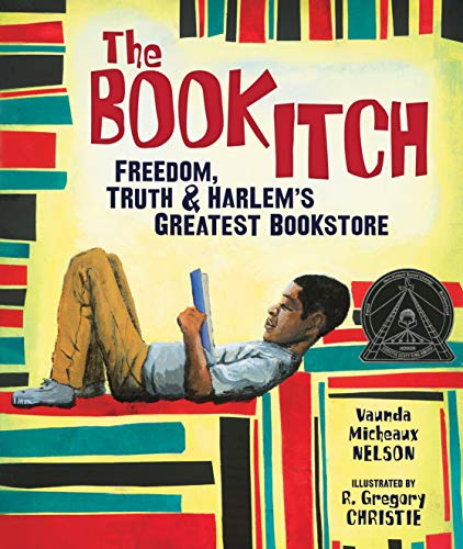 The Book Itch: Freedom, Truth & Harlem's Greatest Bookstore (Carolrhoda Picture Books)
