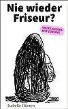 Nie wieder Friseur?: Vieles anders seit Corona