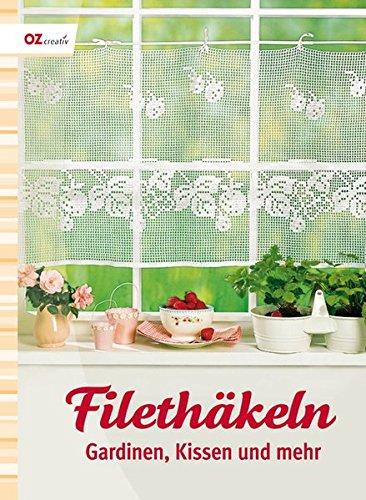 Filethäkeln: Gardinen, Kissen und mehr