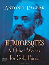 Antonin Dvorak: Humoresques And Other Works For Solo Piano