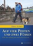 Auf vier Pfoten und zwei Füßen: 5200 Kilometer entlang der deutschen Grenze