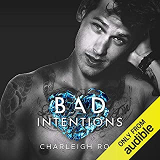 Bad Intentions                   Written by:                                                                                                                                 Charleigh Rose                               Narrated by:                                                                                                                                 Lance Greenfield,                                                                                        Jennifer Stark                      Length: 8 hrs and 51 mins     Not rated yet     Overall 0.0