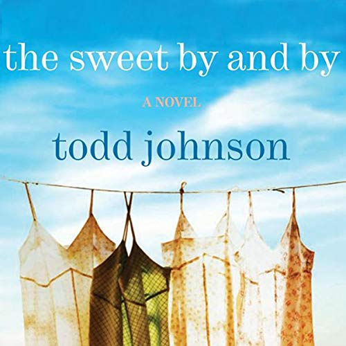 The Sweet By and By audiobook cover art