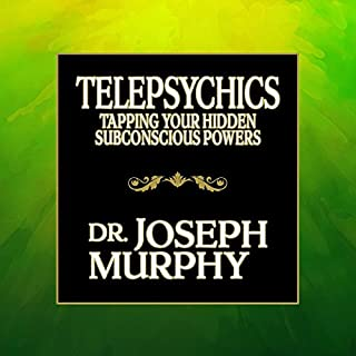 Telepsychics     Tapping Your Hidden Subconscious Powers              By:                                                                                                                                 Dr. Joseph Murphy                               Narrated by:                                                                                                                                 Tim Andres Pabon                      Length: 7 hrs and 33 mins     87 ratings     Overall 4.7