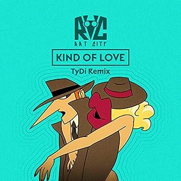 Kind of Love (TyDi Remix) (feat. Isak Heim)