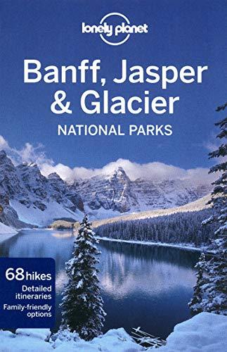 Download Lonely Planet Banff, Jasper and Glacier National Parks 1741794056