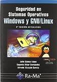 Seguridad en Sistemas Operativos Windows y Linux. 2ª Edición actualizada
