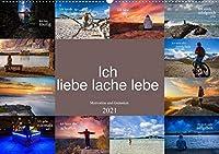 Ich liebe lache lebe Motivation und Gedanken (Wandkalender 2021 DIN A2 quer): Einzigartige Motivationssprueche und wunderschoene farbige Bilder (Monatskalender, 14 Seiten )