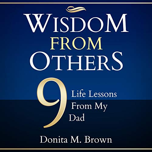 Wisdom from Others: 9 Life Lessons from My Dad cover art