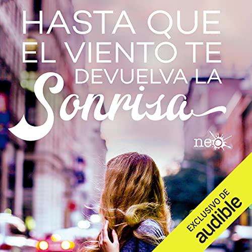Hasta Que El Viento Te Devuelva La Sonrisa By Alexandra Roma Audiobook Audible Com