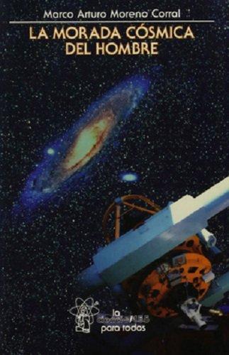 La Morada Cosmica del Hombre (Seccion de Obras de Ciencia y Tecnologia)
