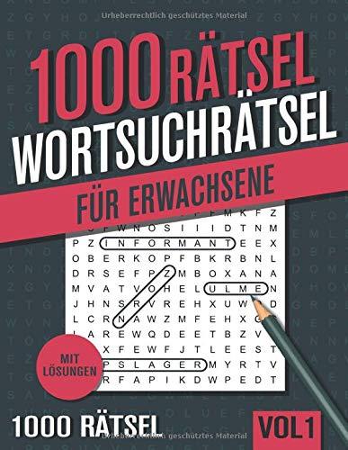 1000 Wortsuchrätsel: Großer Rätselspaß für Senioren und Erwachsene mit 1000 Buchstabenpuzzle - Band 1