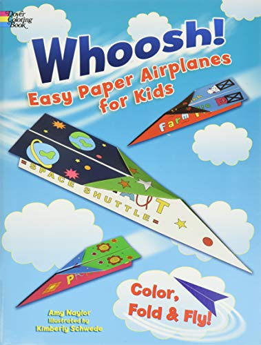 Whoosh! Easy Paper Airplanes for Kids: Color, Fold and Fly! (Dover Children's Activity Books)