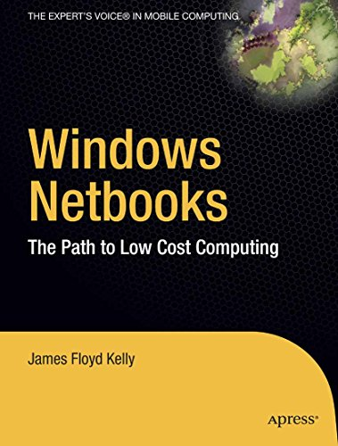 Windows Netbooks: The Path to Low-Cost Computing (Expert's Voice) (English Edition)