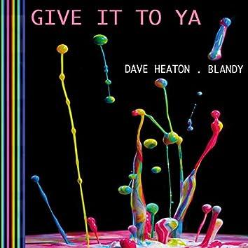 Give It To Ya