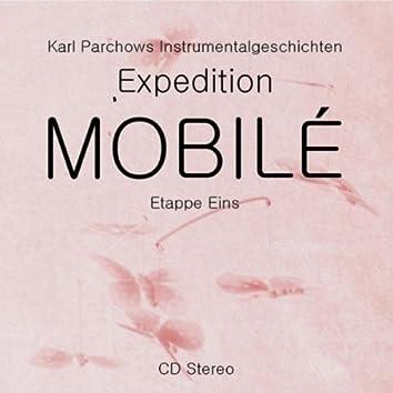Expedition MOBILÈ Etappe 1