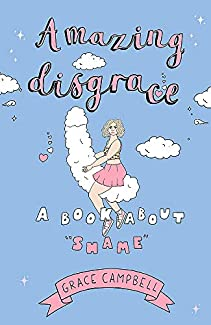 Grace Campbell - Amazing Disgrace