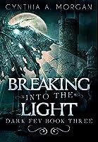 Breaking Into The Light: Premium Hardcover Edition