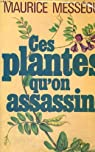 CES PLANTES QU ON ASSASSINE par Mességué