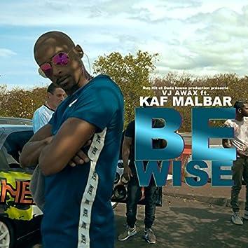Be Wise (feat. Kaf Malbar) [Edit]