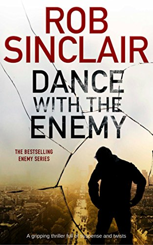 DANCE WITH THE ENEMY an explosive thriller full of suspense and twists (Enemy series Book 1) by [Rob Sinclair]