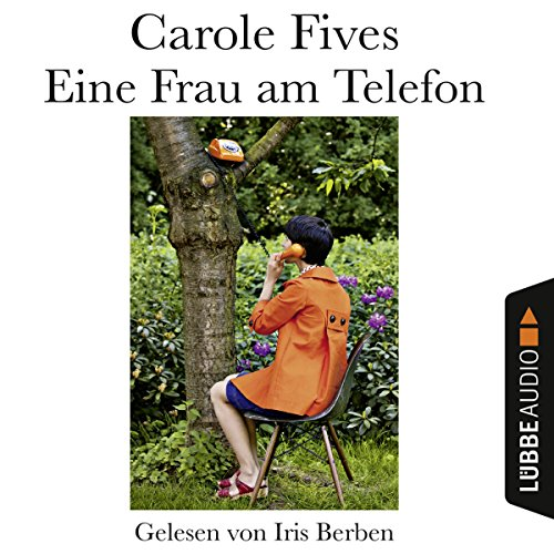 Eine Frau am Telefon                   By:                                                                                                                                 Carole Fives                               Narrated by:                                                                                                                                 Iris Berben                      Length: 2 hrs and 47 mins     Not rated yet     Overall 0.0