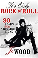 It's Only Rock 'n' Roll: Thirty Years with a Rolling Stone