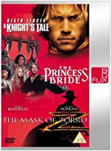 A Knights Tale / The Princess Bride / The Mask of Zorro