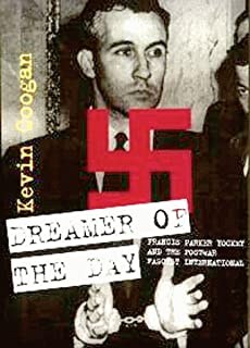 Dreamer of the Day: Francis Parker Yockey & The Postwar Fascist International