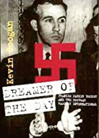 Dreamer of the Day: Francis Parker Yockey and the Postwar Fascist International