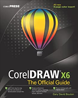 CorelDRAW X6 The Official Guide by [Gary David Bouton]