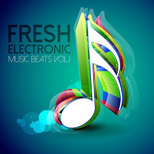 Fresh Electronic Music Beats, Vol. 1
